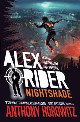 Alex Rider - Nightshade By (author) Anthony Horowitz ISBN:9781406395877