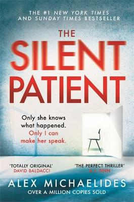 The Silent Patient: The Richard and Judy bookclub pick and Sunday Times Bestseller By (author) Alex Michaelides ISBN:9781409181637