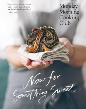 Now for Something Sweet By (author) Monday Morning Cooking Club ISBN:9781460751671