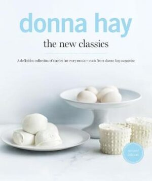 The New Classics By (author) Donna Hay ISBN:9781460758359