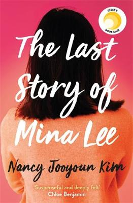 The Last Story of Mina Lee: A REESE'S BOOK CLUB PICK By (author) Nancy Jooyoun Kim ISBN:9781472281593
