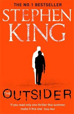 The Outsider: The No.1 Sunday Times Bestseller By (author) Stephen King ISBN:9781473676398