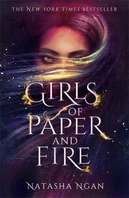 Girls of Paper and Fire By (author) Natasha Ngan ISBN:9781473692206