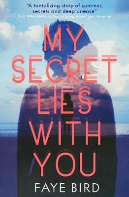 My Secret Lies With You By (author) Faye Bird ISBN:9781474958240