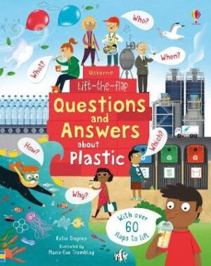 Lift-the-Flap Questions and Answers About Plastic By (author) Katie Daynes ISBN:9781474963381