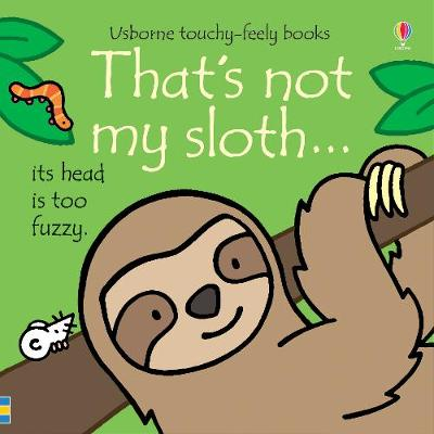 That's not my sloth... By (author) Fiona Watt ISBN:9781474967884