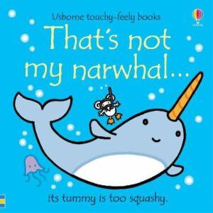 That's not my narwhal... By (author) Fiona Watt ISBN:9781474972109