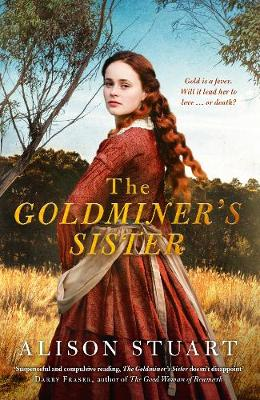 The Goldminer's Sister By (author) Alison Stuart ISBN:9781489256485