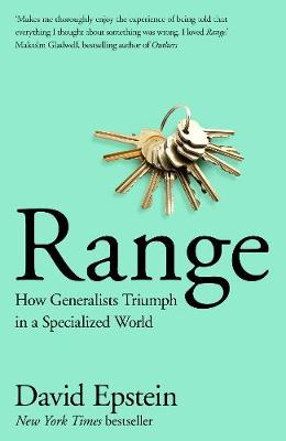 Range: How Generalists Triumph in a Specialized World By (author) David Epstein ISBN:9781509843503