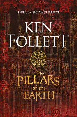 The Pillars of the Earth By (author) Ken Follett ISBN:9781509848492
