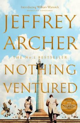 Nothing Ventured: The Sunday Times #1 Bestseller By (author) Jeffrey Archer ISBN:9781509851294