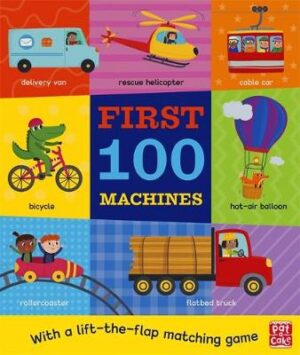 First 100 Machines By (author) Pat-a-Cake ISBN:9781526382337