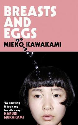 Breasts and Eggs By (author) Mieko Kawakami ISBN:9781529054224