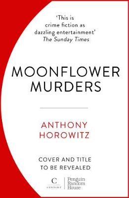 Moonflower Murders: by the global bestselling author of Magpie Murders By (author) Anthony Horowitz ISBN:9781529124354