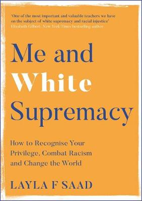 Me and White Supremacy: How to Recognise Your Privilege