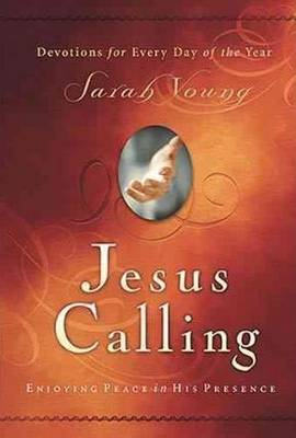 Jesus Calling: Enjoying Peace in His Presence (with Scripture References) By (author) Sarah Young ISBN:9781591451884