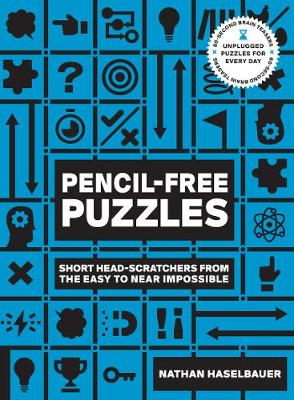 60-Second Brain Teasers Pencil-Free Puzzles: Short Head-Scratchers from the Easy to Near Impossible By (author) Nathan Haselbauer ISBN:9781592339778