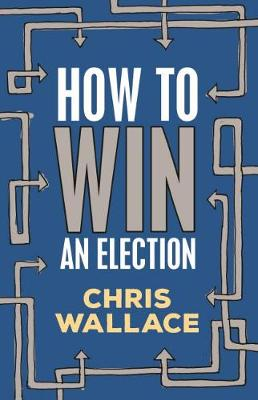 How to Win an Election By (author) Chris Wallace ISBN:9781742236872