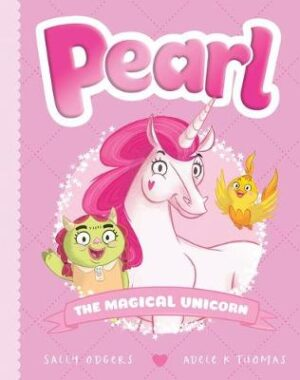 Pearl #1: The Magical Unicorn By (author) Sally Odgers ISBN:9781742993133