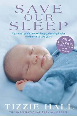 Save Our Sleep: Revised Edition By (author) Tizzie Hall ISBN:9781743535561