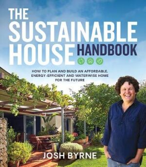 The Sustainable House Handbook: How to plan and build an affordable
