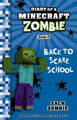Diary of a Minecraft Zombie #8: Back to Scare School By (author) Zack Zombie ISBN:9781743818343