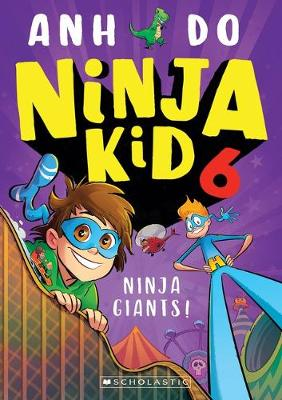 Ninja Kid #6 Ninja Giants! By (author) Anh Do ISBN:9781743835135
