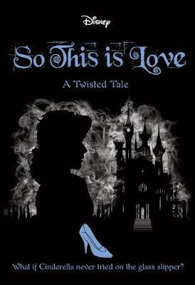 So This Is Love (Disney: A Twisted Tale #9) By (author) Elizabeth Lim ISBN:9781743839997