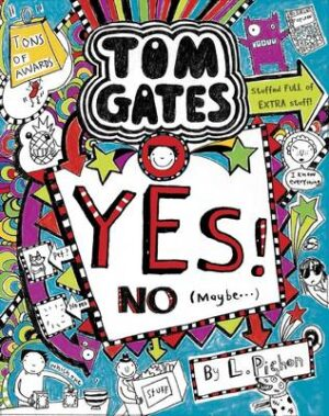 Tom Gates: #8 Yes! No Maybe By (author) Liz Pichon ISBN:9781760153663