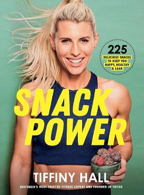 Snack Power: 225 Delicious Snacks to Keep You Healthy