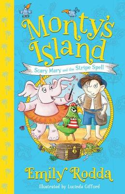Scary Mary and the Stripe Spell: Monty's Island 1 By (author) Emily Rodda ISBN:9781760529857