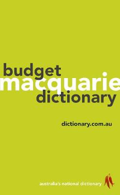 Macquarie Budget Dictionary By (author) Macquarie Dictionary ISBN:9781760553685