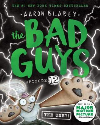The Bad Guys Episode 12: The One?! By (author) Aaron Blabey ISBN:9781760668679