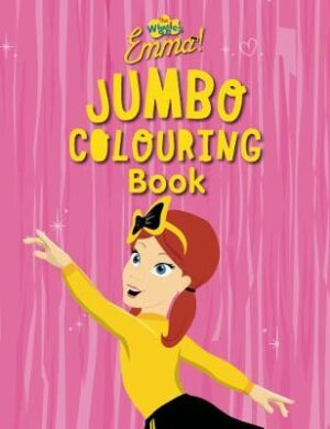 The Wiggles - Emma! Jumbo Colouring Book By (author) Five Mile Press ISBN:9781760680848