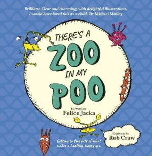 There's A Zoo in My Poo By (author) Felice Jacka ISBN:9781760783044