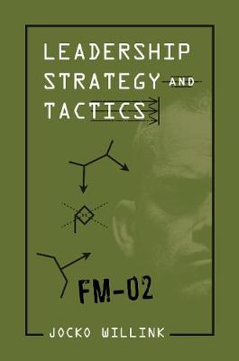 Leadership Strategy and Tactics: Field Manual By (author) Jocko Willink ISBN:9781760787714