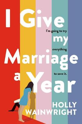 I Give My Marriage A Year By (author) Holly Wainwright ISBN:9781760789008