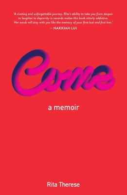 Come: A Memoir By (author) Rita Therese ISBN:9781760875022