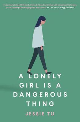 A Lonely Girl is a Dangerous Thing By (author) Jessie Tu ISBN:9781760877194