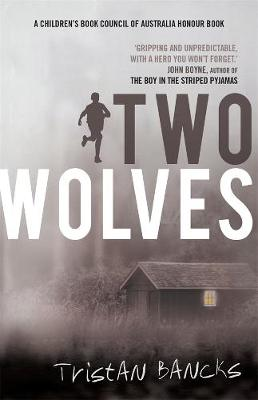 Two Wolves By (author) Tristan Bancks ISBN:9781760892661