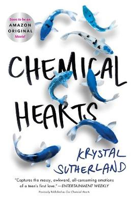Chemical Hearts By (author) Krystal Sutherland ISBN:9781760895402