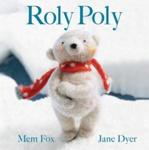 Roly Poly By (author) Mem Fox ISBN:9781760896348