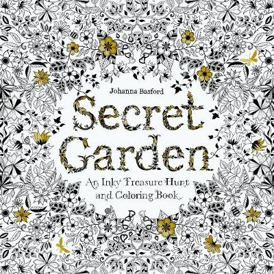 Secret Garden: An Inky Treasure Hunt and Colouring Book Illustrated by Johanna Basford ISBN:9781780671062