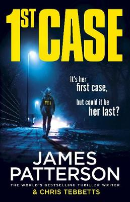 1st Case: It's her first case. It could be her last. By (author) James Patterson ISBN:9781780899398