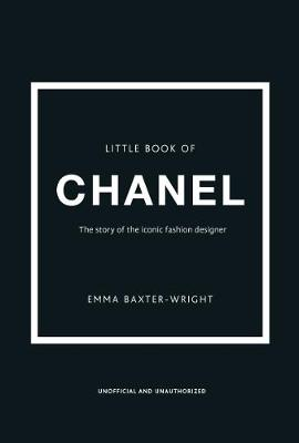 Little Book of Chanel By (author) Emma Baxter-Wright ISBN:9781780979021