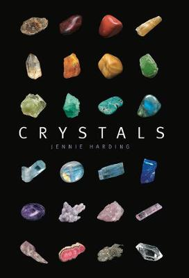 Crystals: A complete guide to crystals and color healing By (author) Jennie Harding ISBN:9781782407690