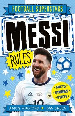 Messi Rules By (author) Simon Mugford ISBN:9781783125340