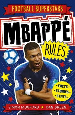 Mbappe Rules By (author) Simon Mugford ISBN:9781783125357