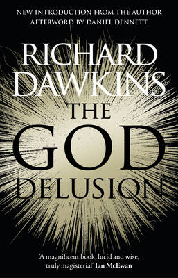 The God Delusion: 10th Anniversary Edition By (author) Richard Dawkins ISBN:9781784161927