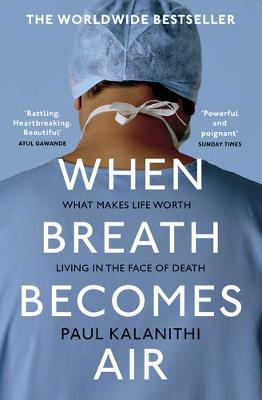 When Breath Becomes Air By (author) Paul Kalanithi ISBN:9781784701994